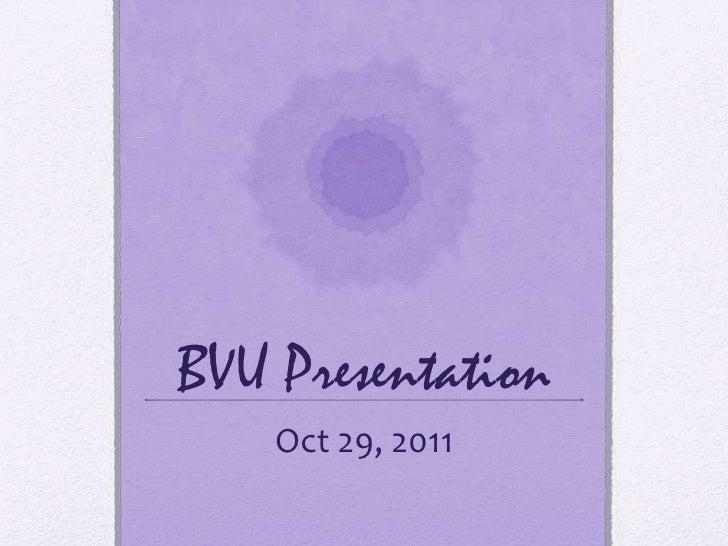 BVU Presentation    Oct 29, 2011