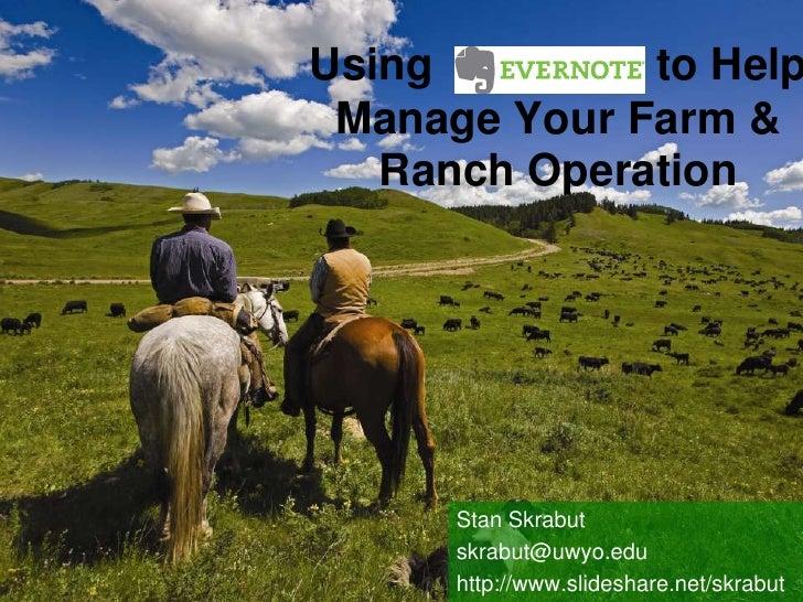 Using                  to Help Manage Your Farm & Ranch Operation<br />Stan Skrabut<br />skrabut@uwyo.edu<br />http://www....