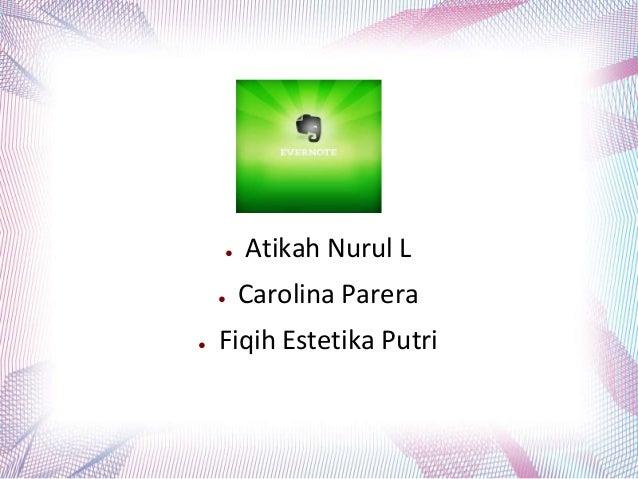 ● Atikah Nurul L ● Carolina Parera ● Fiqih Estetika Putri