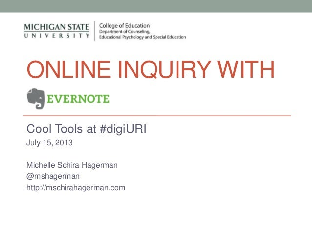 ONLINE INQUIRY WITH Cool Tools at #digiURI July 15, 2013 Michelle Schira Hagerman @mshagerman http://mschirahagerman.com