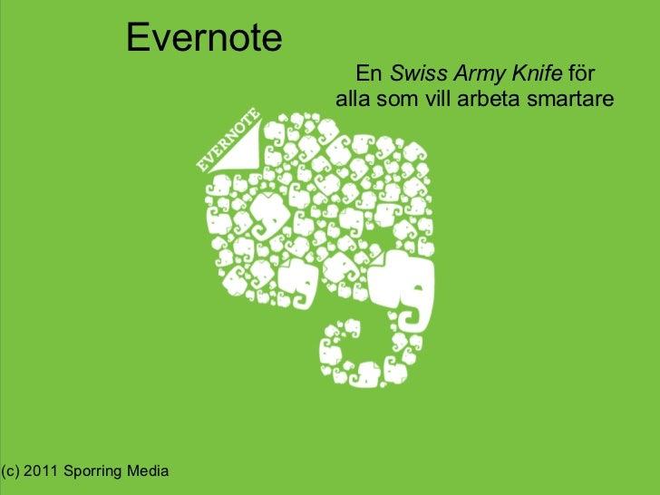Evernote En Swiss Army Knife för alla som vill arbeta smartare (c) 2011 Sporring Media