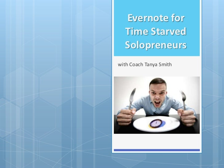 Evernote for  Time Starved  Solopreneurswith Coach Tanya Smith