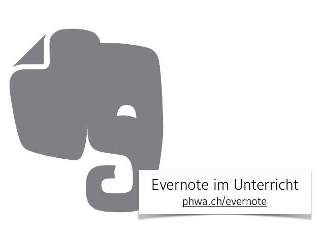 Evernote im Unterricht phwa.ch/evernote
