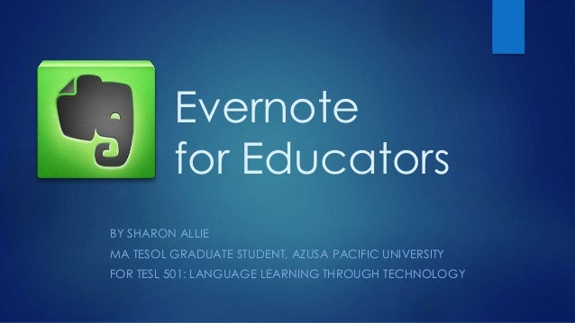 BY SHARON ALLIE MA TESOL GRADUATE STUDENT, AZUSA PACIFIC UNIVERSITY FOR TESL 501: LANGUAGE LEARNING THROUGH TECHNOLOGY Eve...