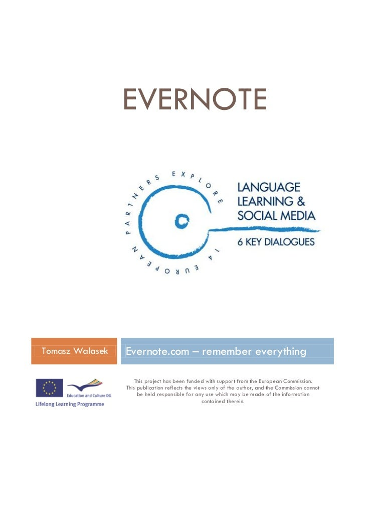 EVERNOTETomasz Walasek   Evernote.com – remember everything                    This project has been funded with support f...