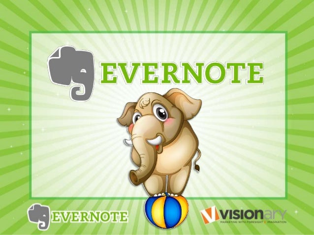 WHAT IS EVERNOTE? A Suite of Software and Services Designed for Notetaking and Archiving.
