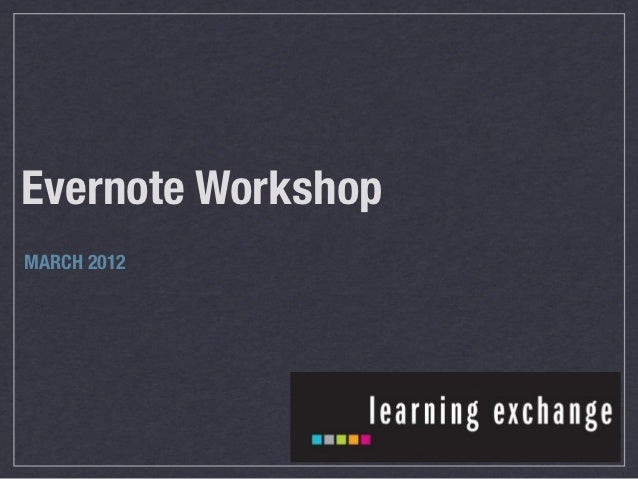 Evernote WorkshopMARCH 2012