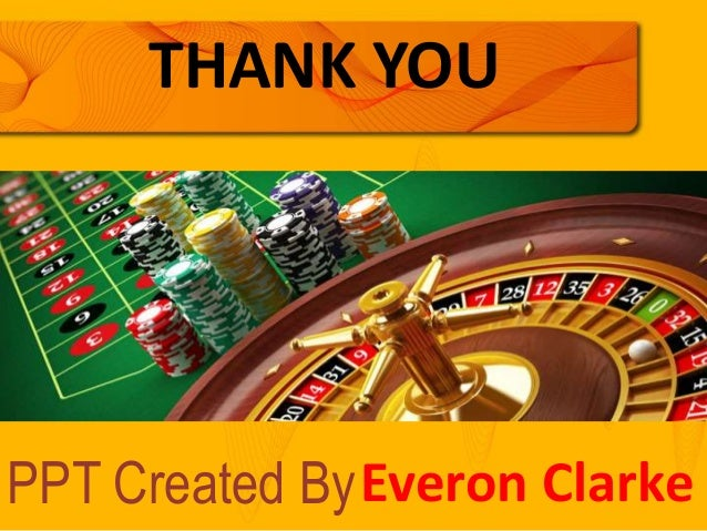 PPT Created ByEveron Clarke THANK YOU