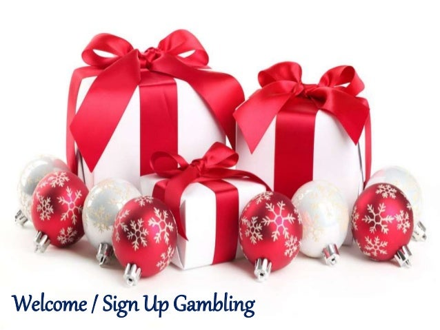 Welcome / Sign Up Gambling