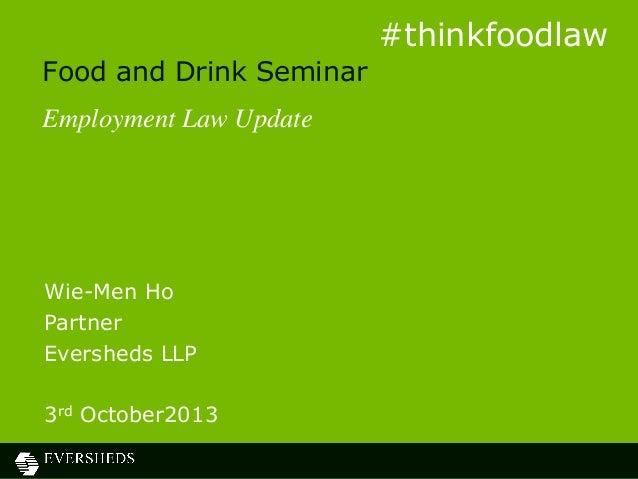 Food and Drink Seminar Employment Law Update Wie-Men Ho Partner Eversheds LLP 3rd October2013 #thinkfoodlaw