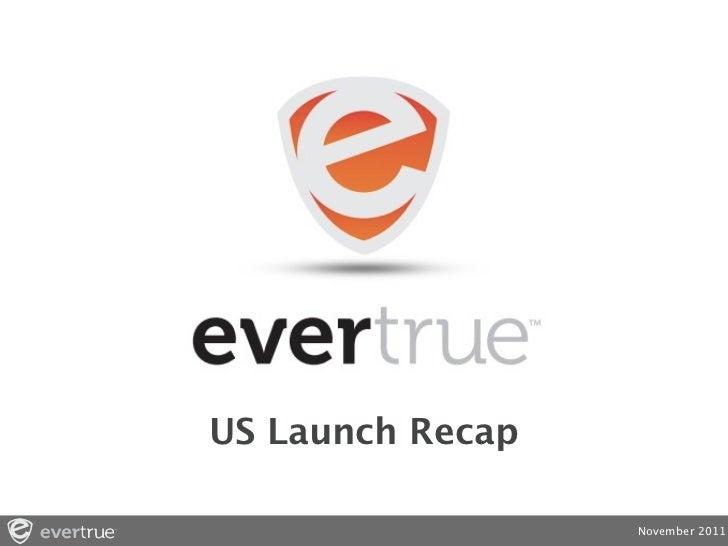US Launch Recap                  November 2011