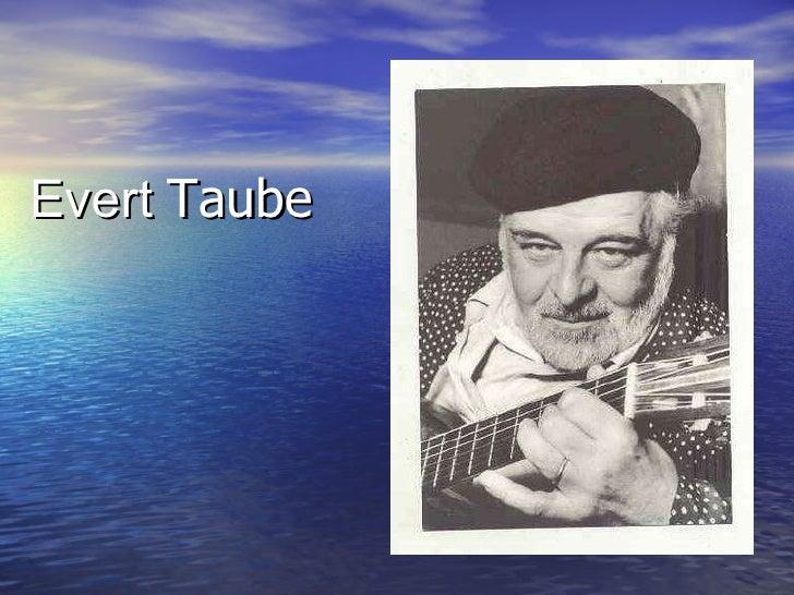 <ul><li>Evert  Taube </li></ul>