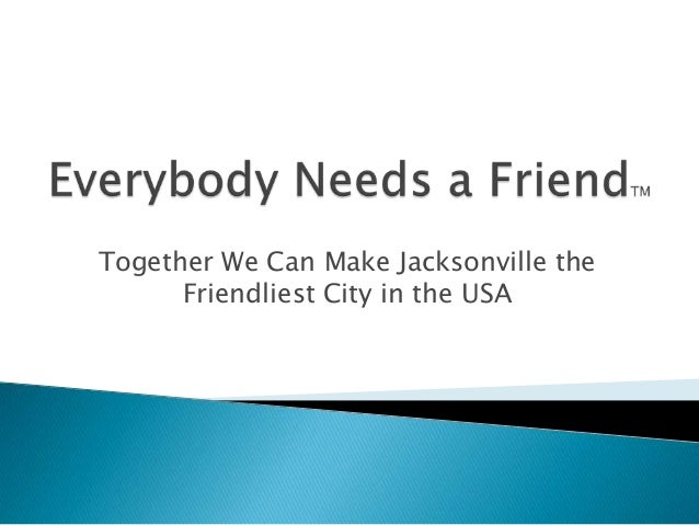 Together We Can Make Jacksonville the Friendliest City in the USA