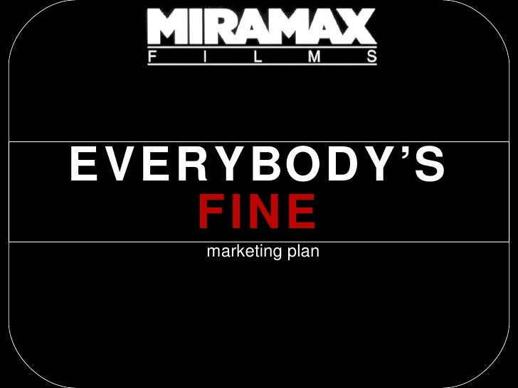 EVERYBODY'S  FINE marketing plan