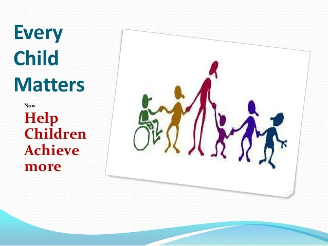 EveryChildMatters Now Help Children Achieve more