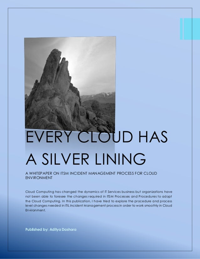 essay on every cloud has a silver lining A dark cloud is a kind of difficulty, calamity, and misfortune the silver lining is hope for progress, an opportunity to go ahead even a thorny bush may have beautiful flowers.