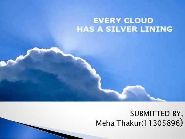essay on proverb every cloud has a silver lining The most useful english proverbs you should learn right now law and order  urdu  every dark cloud has silver lining essay know your phrase tyt herbal .