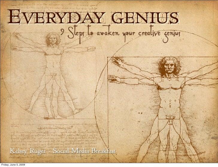 EVERYDAY GENIUS                         9 Steps to awaken your creative genius            Kelsey Ruger - Social Media Brea...