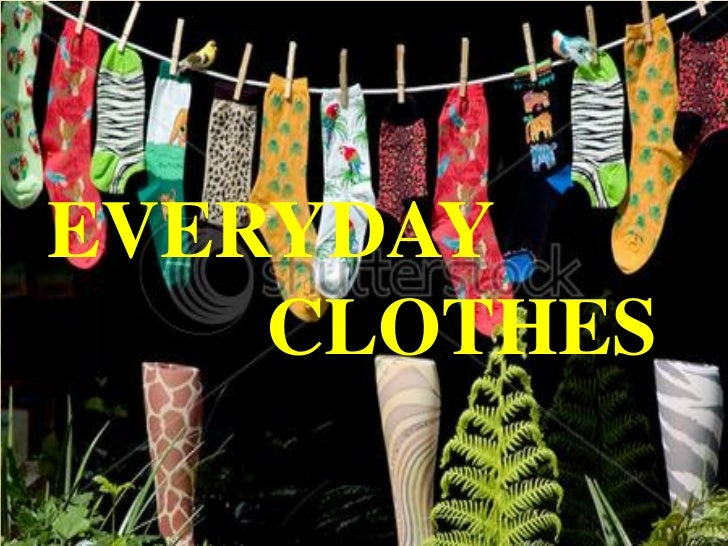EVERYDAY    CLOTHES