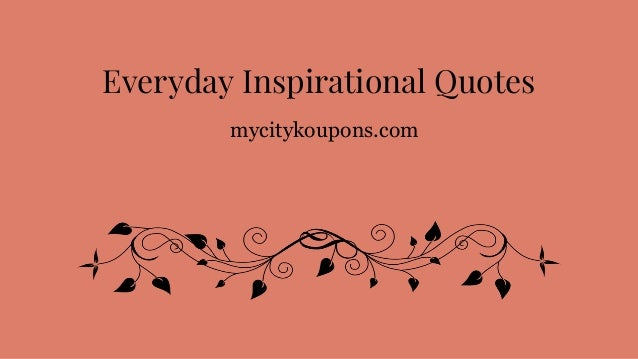 Collection Of Everyday Inspirational Quotes Simple Everyday Quotes