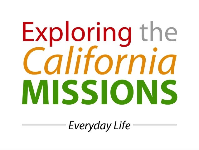 Exploring the California MISSIONS Everyday Life