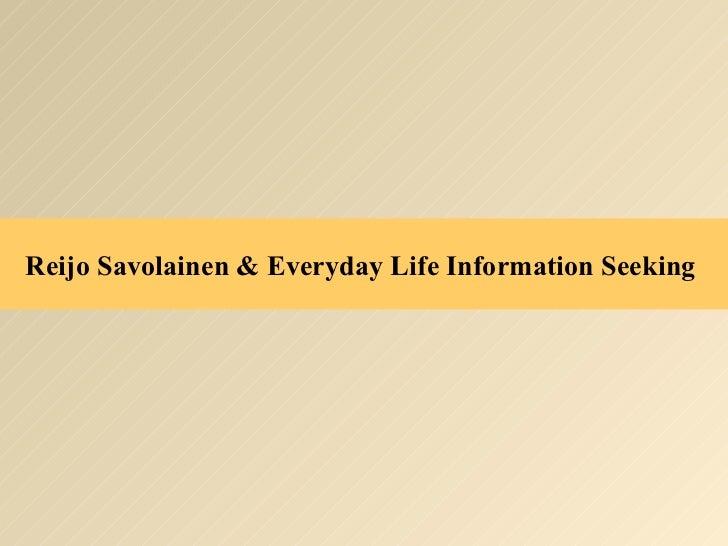Reijo Savolainen & Everyday Life Information Seeking