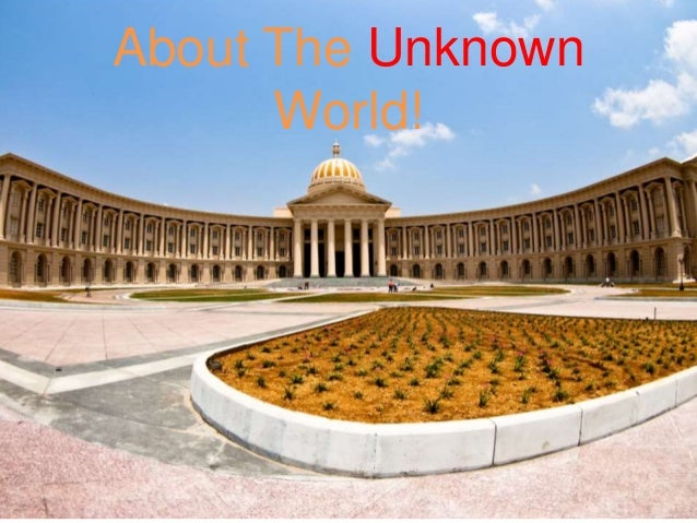 About The Unknown World!