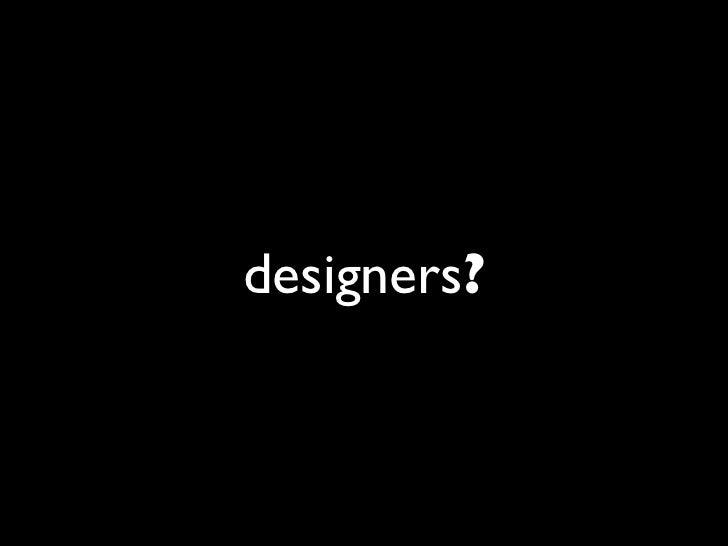 designers?
