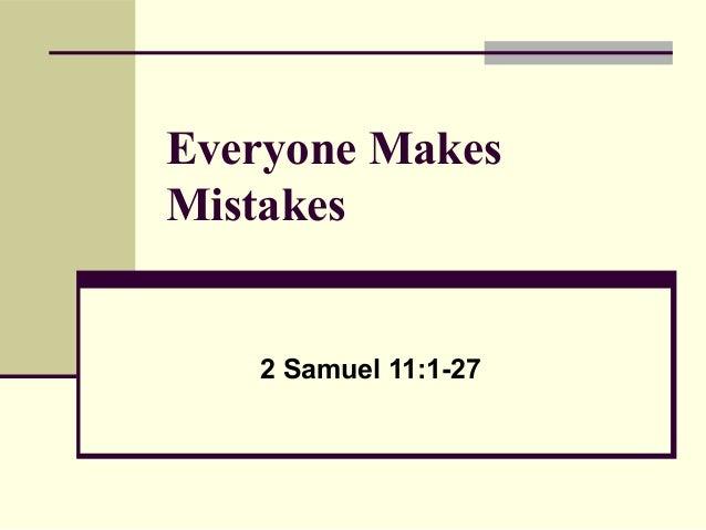 Everyone MakesMistakes   2 Samuel 11:1-27