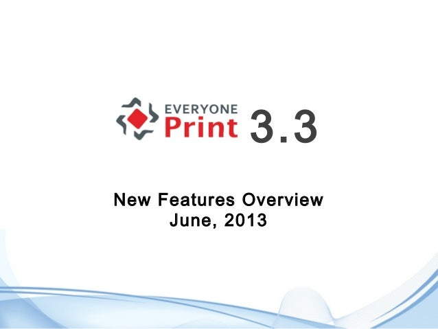New Features OverviewJune, 20133.3