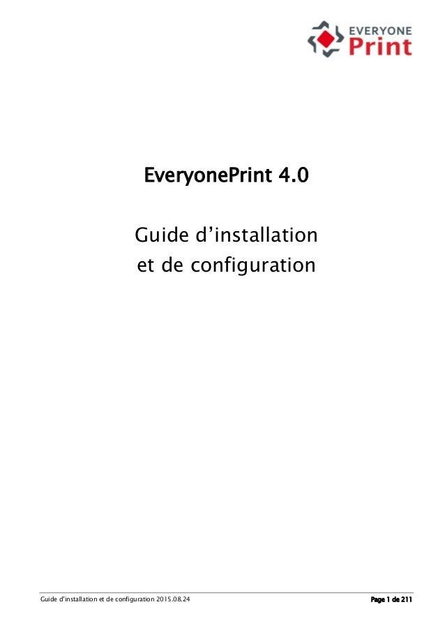 Guide d'installation et de configuration 2015.08.24 Page 1 de 211 EveryonePrint 4.0 Guide d'installation et de configurati...