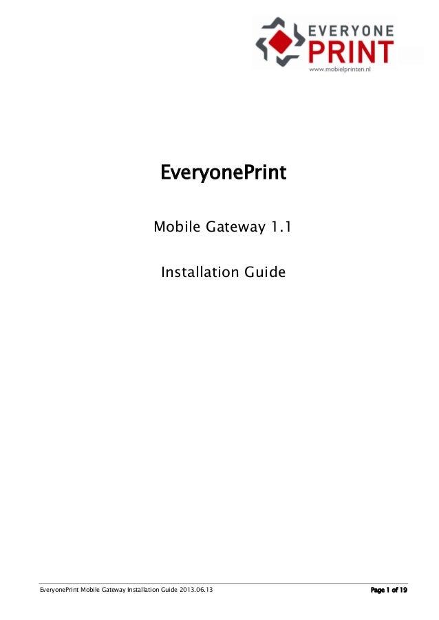 EveryonePrint Mobile Gateway Installation Guide 2013.06.13 Page 1 of 19EveryonePrintMobile Gateway 1.1Installation Guide