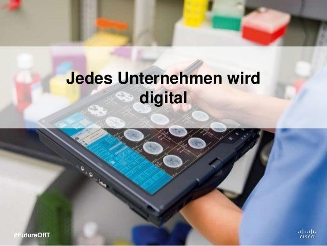 Jedes Unternehmen wird digital #FutureOfIT