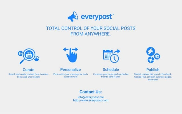"""._  everypost""""  TOTAL CONTROL OF YOUR SOCIAL POSTS  ,  .5  Curate  Search and curate content from Youtube.  Flickr,  and G..."""