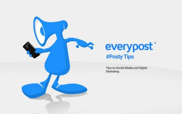 everyposti  #Posty Tips  Tips on Social Media and Digital Marketing