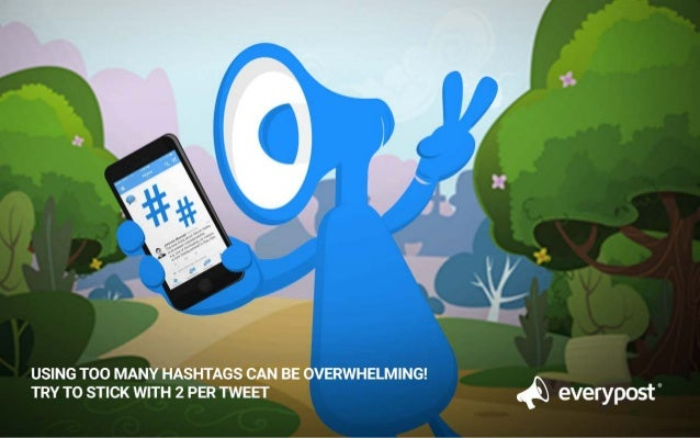 USING TOO MANY HASHTAGS CAN BE OVERWHELMING!  TRY TO STICK WITH 2 PER TWEET  everypost 0