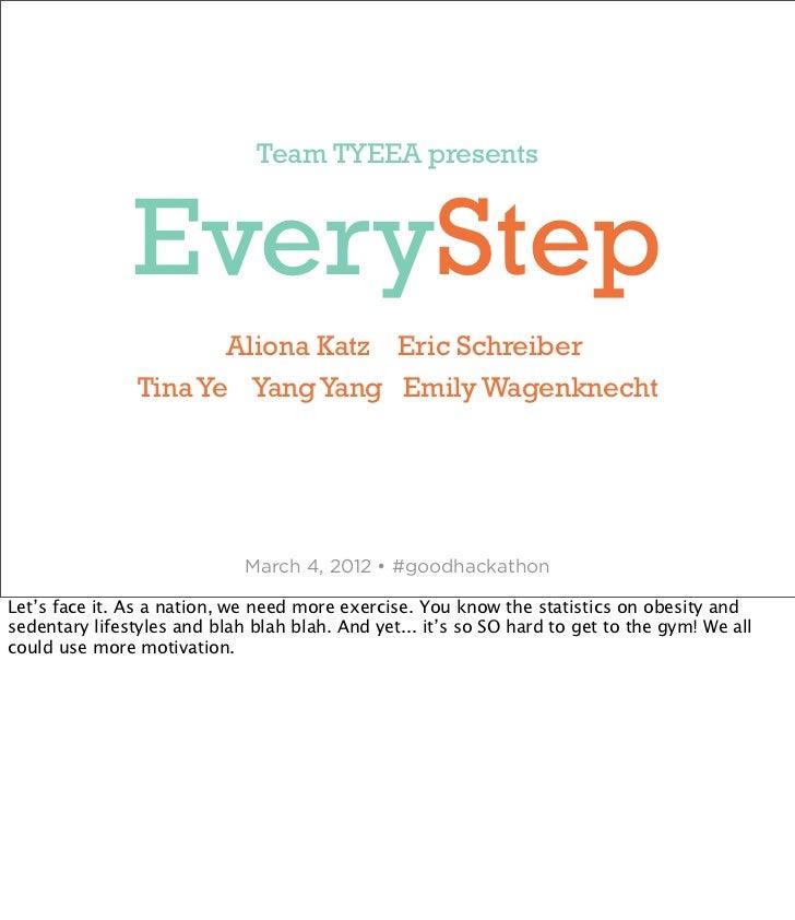 Team TYEEA presents               EveryStep                       Aliona Katz Eric Schreiber                Tina Ye Yang Y...