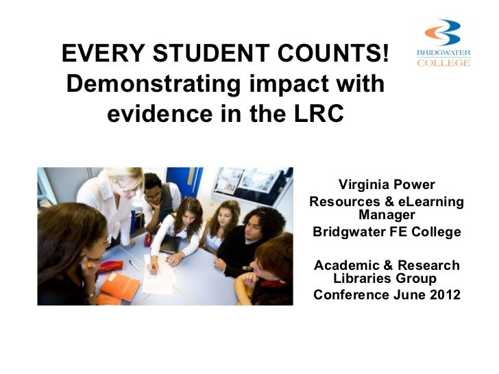 EVERY STUDENT COUNTS!Demonstrating impact with   evidence in the LRC                      Virginia Power                  ...