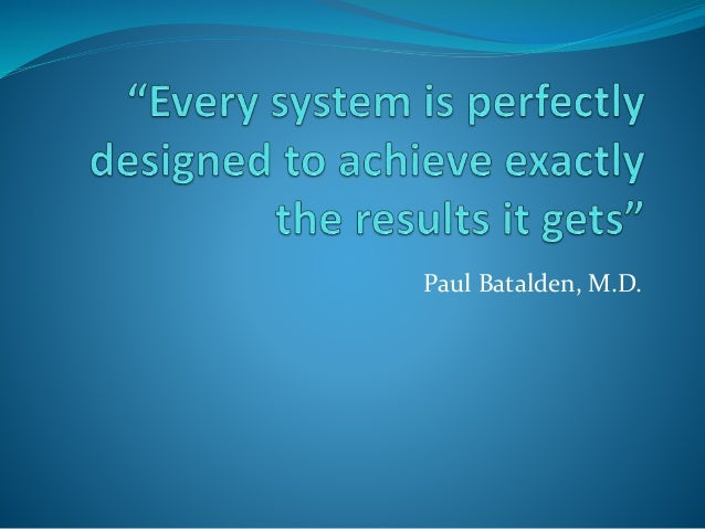 Every System Is Perfectly Designed To Achieve Slide