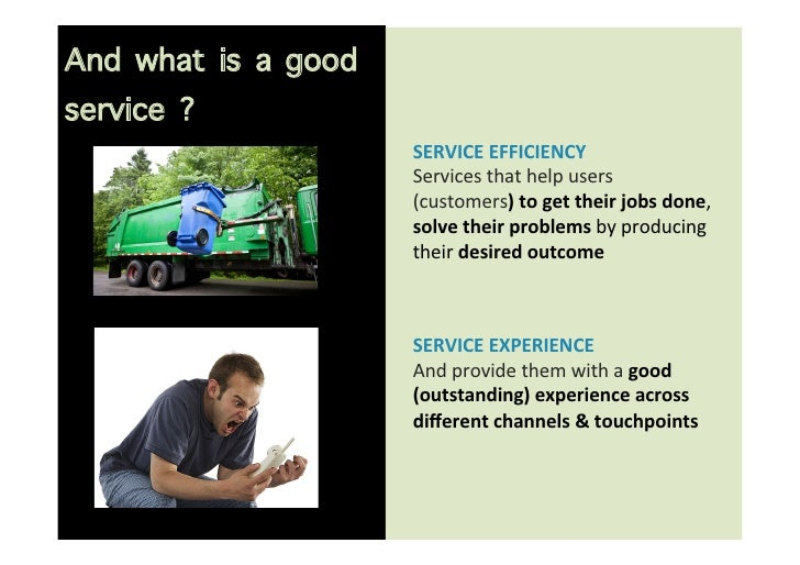 And what is a goodservice ?                     SERVICE EFFICIENCY                                 Services that...