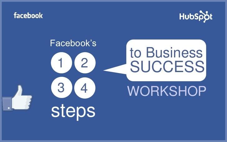 Facebook's             to Business 1    2      SUCCESS 3    4      WORKSHOPsteps