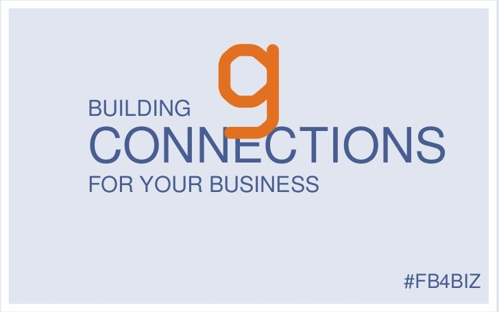 BUILDINGCONNECTIONSFOR YOUR BUSINESS                    #FB4BIZ