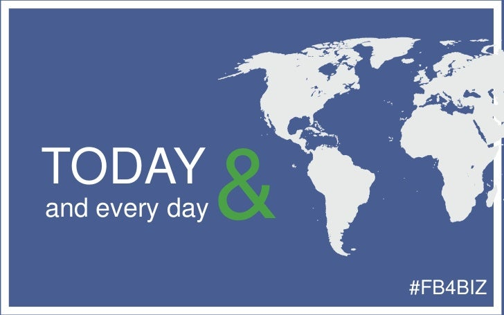 TODAYand every day   &                    #FB4BIZ