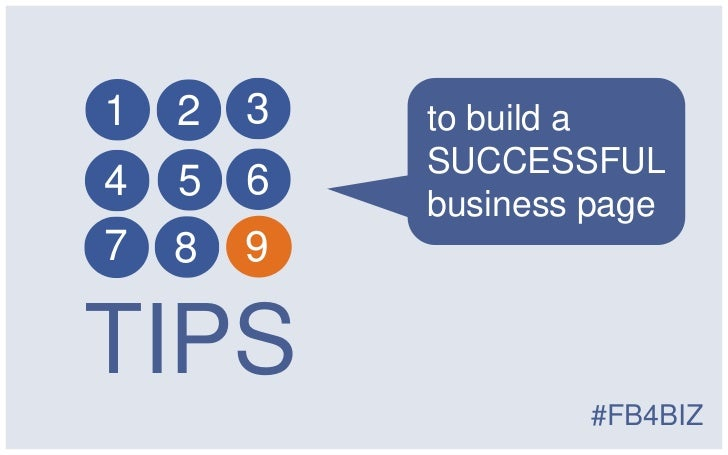 1   2   3   to build a            SUCCESSFUL4   5   6            business page7   8   9TIPS                    #FB4BIZ