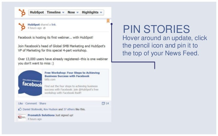 PIN STORIESHover around an update, clickthe pencil icon and pin it tothe top of your News Feed.