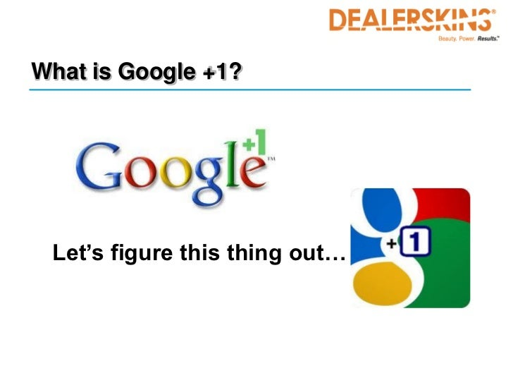 What is Google +1? Let's figure this thing out…