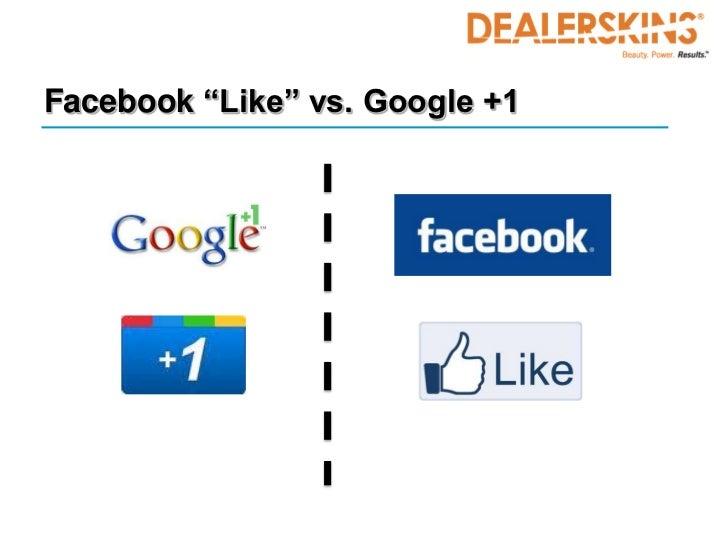 "Facebook ""Like"" vs. Google +1"