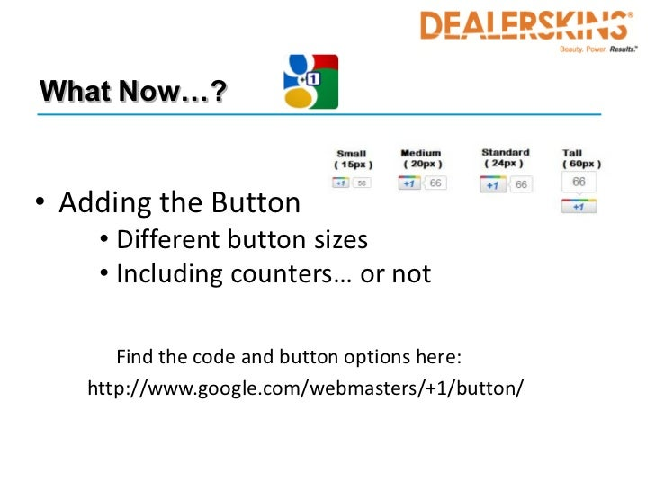 What Now…?• Adding the Button    • Different button sizes    • Including counters… or not      Find the code and button op...