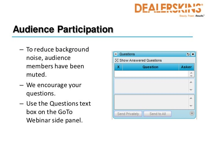 Audience Participation – To reduce background   noise, audience   members have been   muted. – We encourage your   questio...