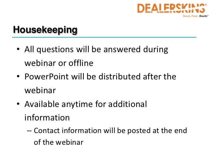 Housekeeping• All questions will be answered during  webinar or offline• PowerPoint will be distributed after the  webinar...